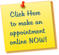Click Here  to make an appointment online NOW!